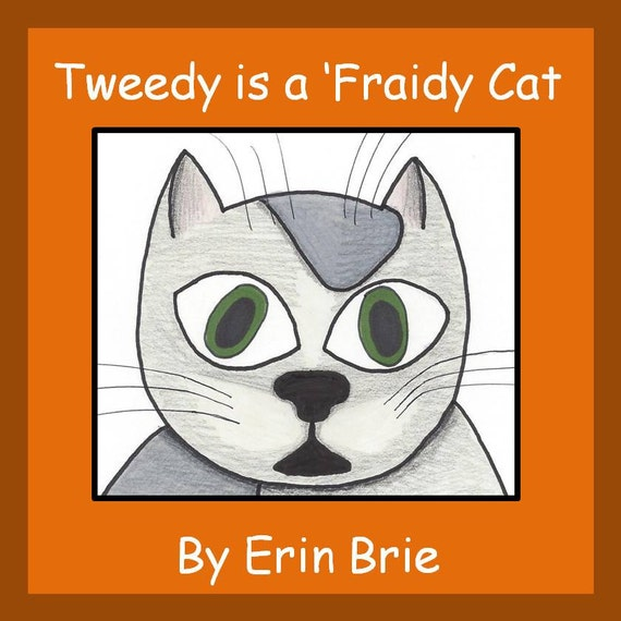 Tweedy is a 'Fraidy Cat, a children's book written and illustrated by Erin Brie