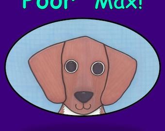 Children's Book-Poor Max!