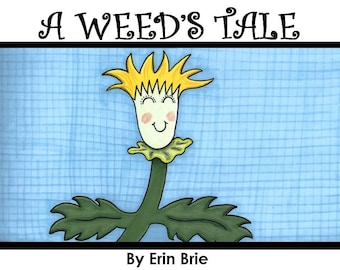 Children's Book-A Weed's Tale