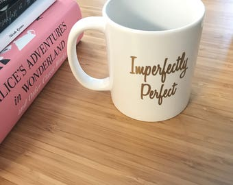 Imperfectly Perfect coffee mug