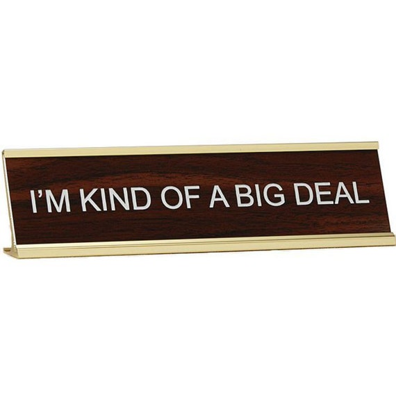 Im Kind of a BIG DEAL Engraved 2x8 Desk Sign Name Plate Funny Boss Gift Gag