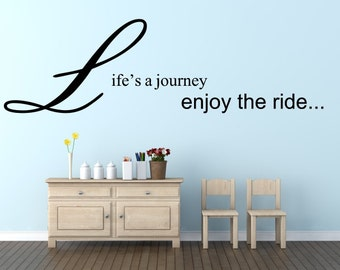 Life's a Journey, Enjoy the Ride - Removable vinyl wall art decal sticker. Various colours and sizes available.(#121)