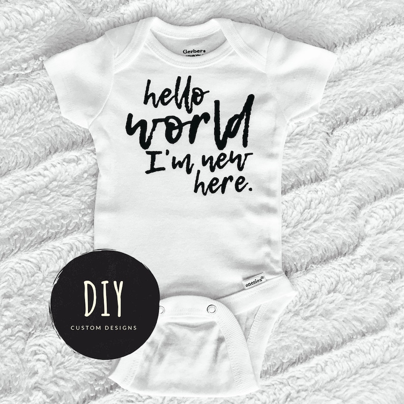 c672d9a8f Hello World I m New Here Baby Onesies® Coming Home