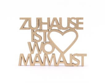 Zuhause ist wo Mama ist - 3D woodlettering