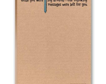 While You Were Screwing Around... - Funny Note Pad - 2 Cute Note Pads - 35016