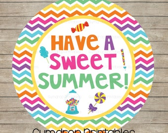 Have a Sweet Summer Printable Circle Tags ~ School's Out ~ End of School Year Favor Tag ~ School Teacher ~ Printable Stickers Tags