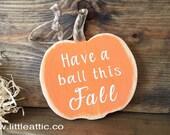 Pumpkin Decor, Autumn Decor, Rustic Fall Decor, Pumpkin Signs, Rustic Wood Sign, Halloween Decor, New Home Gift, Gift For Fall