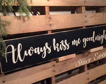 Always kiss me goodnight sign. Primitive signs. Distressed signs. Wooden signs. Rustic sign. Rustic decor. Bedroom sign. Bedroom decor