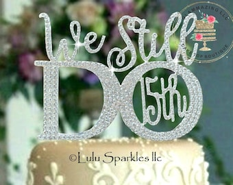 We Still Do 50th C Anniversary Cake Topper In Rhinestones Vow Etsy