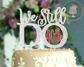 We Still do Ruby NUMBER 40TH Anniversary Cake Topper or 30th vow renewal cake topper crystal rhinestone