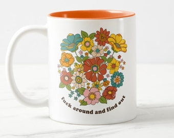Fuck Around And Find Out mug /