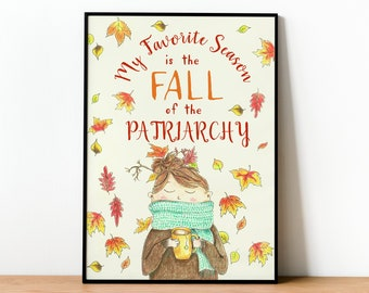My Favorite Season is The Fall of the Patriarchy wall art, girl with scarf, autumn illustration, tea and fall, feminist art, cozy art print