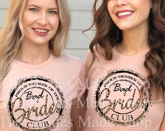 Bachelorette party shirts - Proud Member of the Bad Brides Club - Bridal party shirts - proposal gift t-shirt asking bridesmaids gift idea