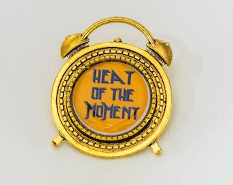 Heat of the Moment Pin