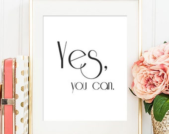 Yes, You Can - 8x10 Inspirational Print, Motivational Quote, Inspirational Quote, Printable Art