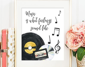 Music Is What Feelings Sound Like - 8x10 Printable Art, Home Decor, Quote Print, Printable Quote, Wall Art, Wall Decor