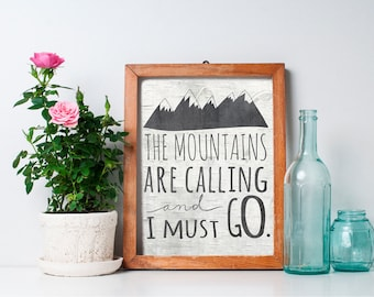 Mountains Print - 8x10 The Mountains Are Calling and I Must Go, Inspirational Print, Wanderlust Art, Printable Art