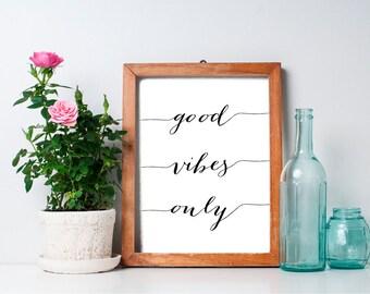 Good Vibes Only 8x10 Printable Art, Inspirational Print, Inspirational Quote, Typography Print, Typography Wall Art