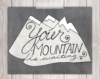 Mountains Wall Art - 8x10 Your Mountain is Waiting, Chalkboard, Mountains Print, Printable Art, John Muir Quote