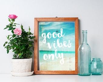 Good Vibes Only - 8x10 Seaside Decor, Typography Print, Art Print, Inspirational Quote, Beach Prints, Printable Art