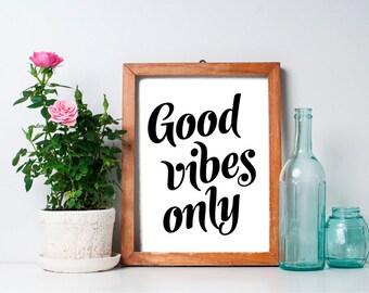Good Vibes Only - 8x10 Typography Print, Art Print, Inspirational Print, b&w, Inspirational Quote, Printable Art, Life is Good