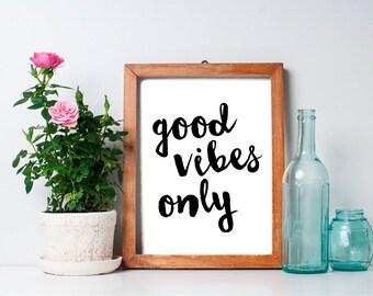 Good Vibes Only - 8x10 Typography Print, Art Print, Inspirational Print, Printable Art, Life is Good