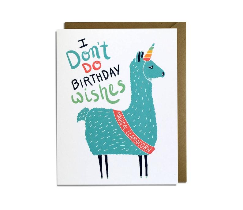 Funny Birthday Card Sarcastic LLama Unicorn Llamacorn