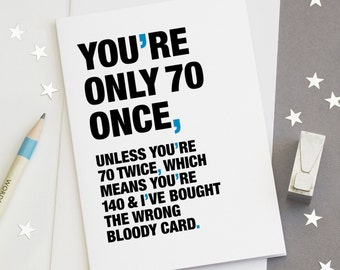 70th birthday card funny 70th card sarcastic 70th card 70 quote birthday card funny 70 card youre only 70 once free uk delivery