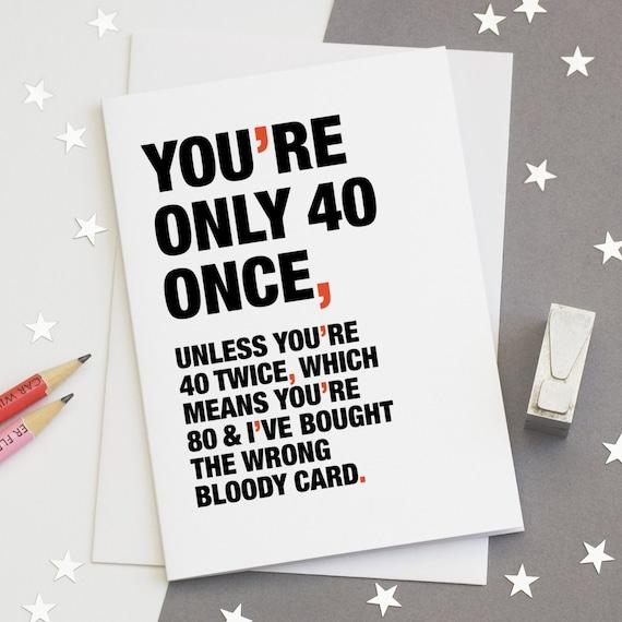40th Birthday Card Funny 40th Card Witty 40th Card Happy Etsy