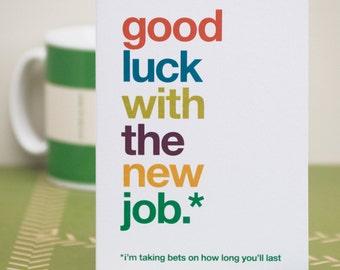 Funny New Job Card, Sarcastic New Job Card, Witty New Job Card, Good Luck Card, Good Luck With The New Job, Leaving Card – FREE UK DELIVERY