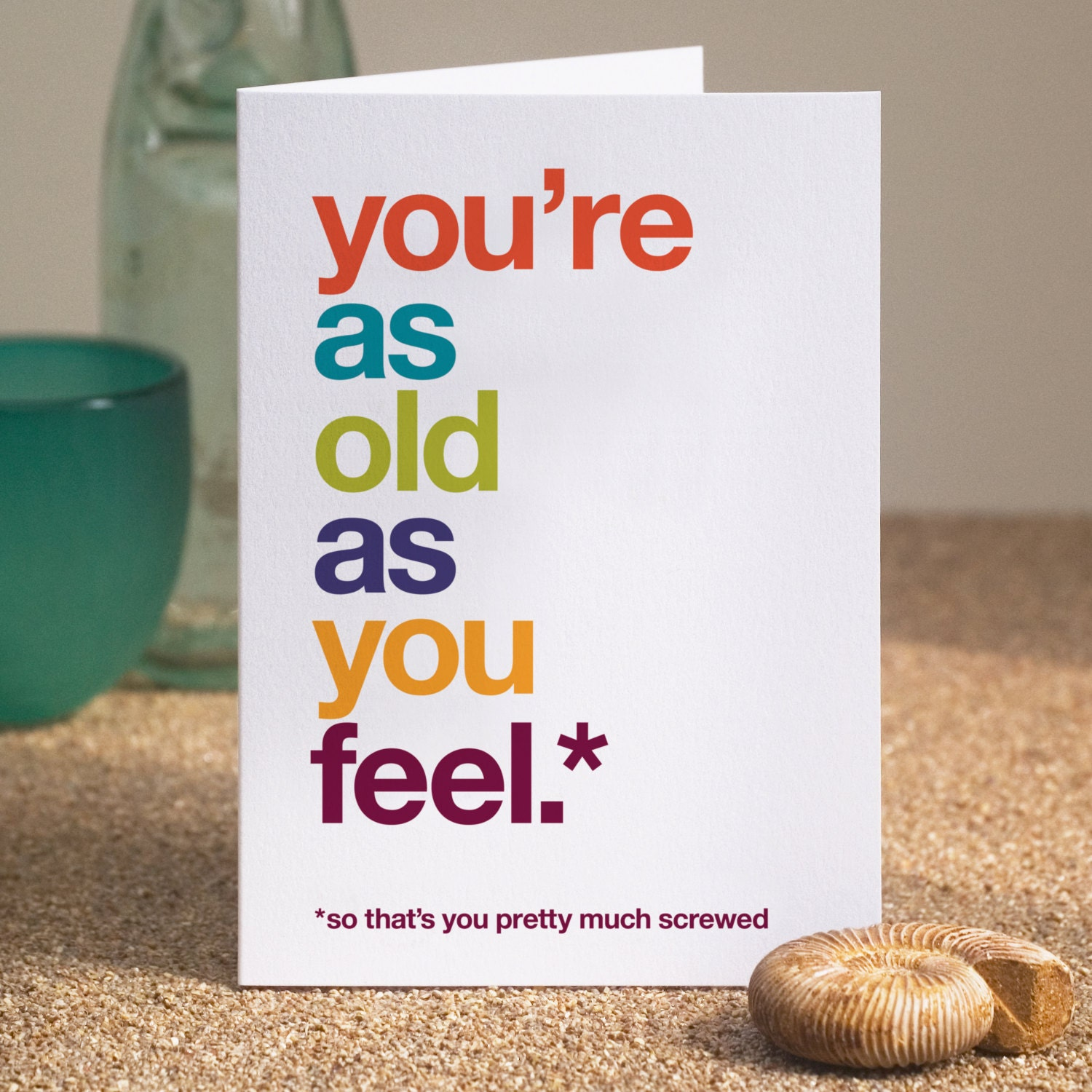 Funny Birthday Card Witty Sarcastic Cheeky Rude Old Age FREE UK DELIVERY
