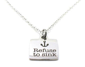 Refuse To Sink Necklace, Charm Necklace, Delicate Necklace, Inspirational Necklace, Anchor Necklace, Tiny Necklace, I Refuse To Sink Pendant