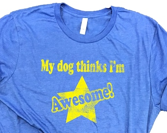 My Dog Thinks I'm Awesome Funny Unisex Relaxed Fit Royal Triblend Shirt