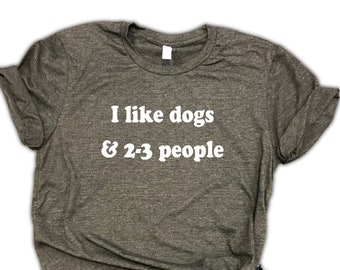 I Like Dogs and 2-3 People Unisex Relaxed Fit Dark Gray Soft Blend Tee - Dog Shirt - Dog mom - dog lover gift - dog owner gift - dog momma