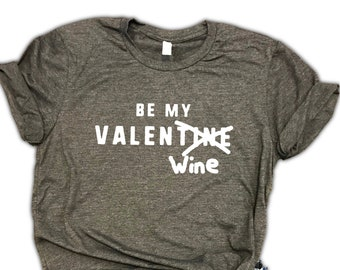 Be My Valentine Wine Unisex Relaxed Fit Dark Gray Soft Blend Tee - Funny valentine shirt - wine valentine shirt - womens valentine shirt