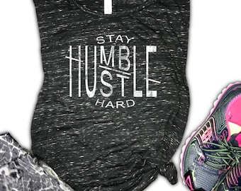 Stay Humble Hustle Hard Women's Muscle Tank - Always Stay Humble - Humble and Kind - Workout Tank - Gym Tank - Workout Motivation