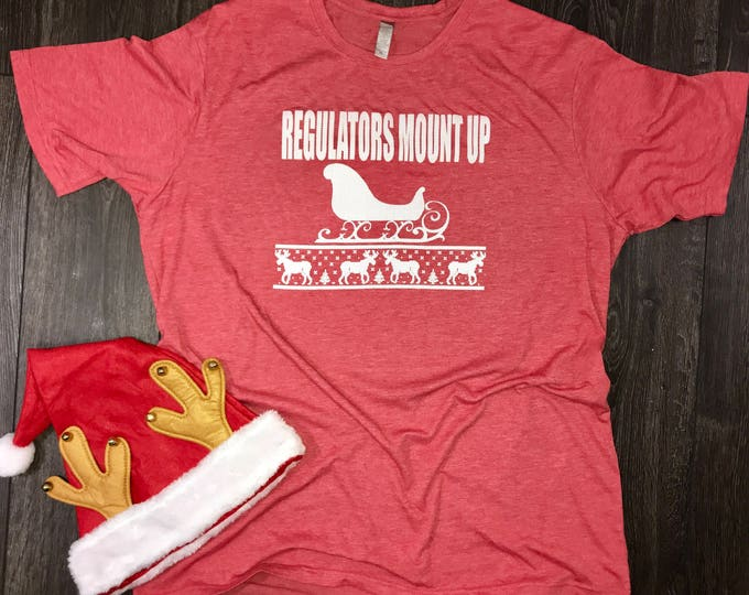 Featured listing image: Regulators Mount Up Christmas Shirt - funny Christmas shirt for men, xmas shirt, christmas shirt funny, ugly christmas shirt, christmas rap