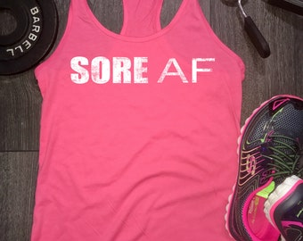 Sore AF womens workout tank, funny workout shirt, running shirt, fitness apparel, fitness gifts, fitness tanks, swole mates, running shirt