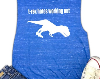 t-rex hates working out Women's Workout Muscle Tank - Gym Tank - Funny Workout Tank - workout tank for women - Fitness Tank - workout gift