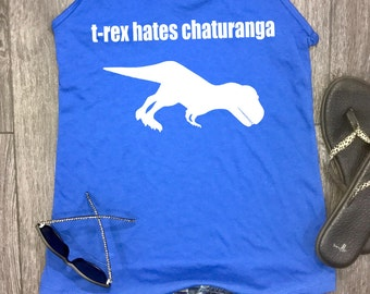 T-Rex Hates Chaturanga yoga tank, trex tank, yoga tank, womens workout tank, womens funny yoga tank, yoga clothing, yoga clothes