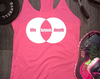 Life death burpees workout tank, funny burpee shirt, workout tank, workout tank womens, funny gym tank, burpee tank top, womens gym tank
