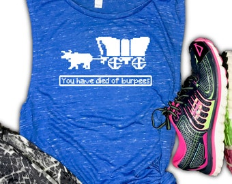 burpees muscle tank for women... died of burpees, cross train, oregon trail, funny burpee tank, 80s workout tank, retro workout tank, gym