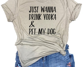 Just Wanna Drink Vodka & Pet My Dog Unisex Relaxed Fit Stone Gray Triblend Tee