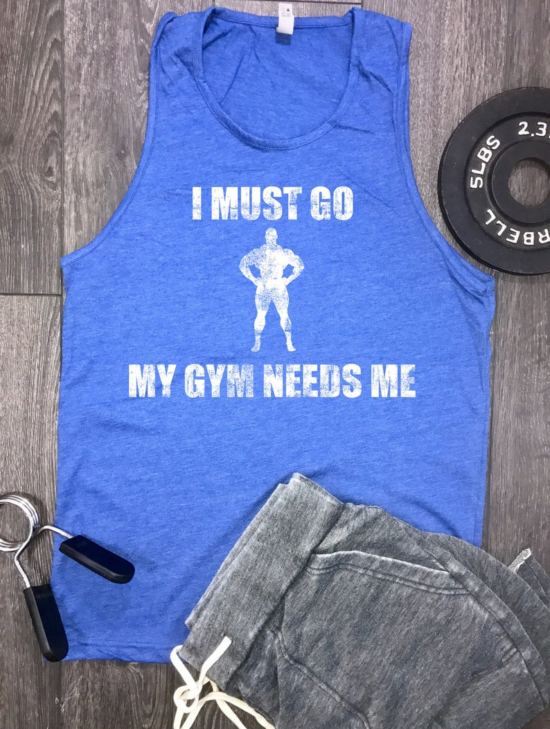 2b6852a34420f2 I Must Go My Gym Needs Me mens workout tank funny workout