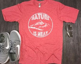 mens hiking shirt, nature shirt, nature lover, nature is neat, nature t shirt, mountain shirt, wanderlust gift, nature lover gift, hiking
