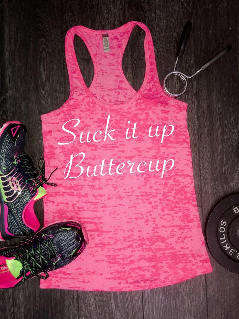 25409451 Suck It Up Buttercup Burnout Racerback Tank Fitness Tank | Etsy