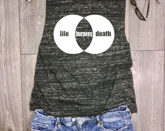 Life Death Burpees womens muscle tank, womens workout muscle tank, funny burpee tank, funny gym top, wod tank, fitness, workout sayings