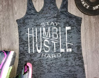 stay humble hustle hard burnout tank, workout motivation, best workout tank, womens workout tank, workout tank womens, gym tank, good vibes