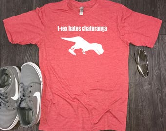 T-Rex Hates Chaturanga mens shirt, mens yoga shirt, funny yoga shirt, yoga shirt for men, workout shirt funny, hot yoga shirt
