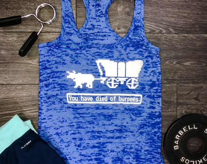 Featured listing image: Died of Burpees oregon trail workout tank, funny burpee tank, womens workout tank, funny workout tank, funny gym tank, best workout tank,